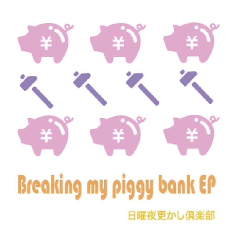 Breaking my piggy bank