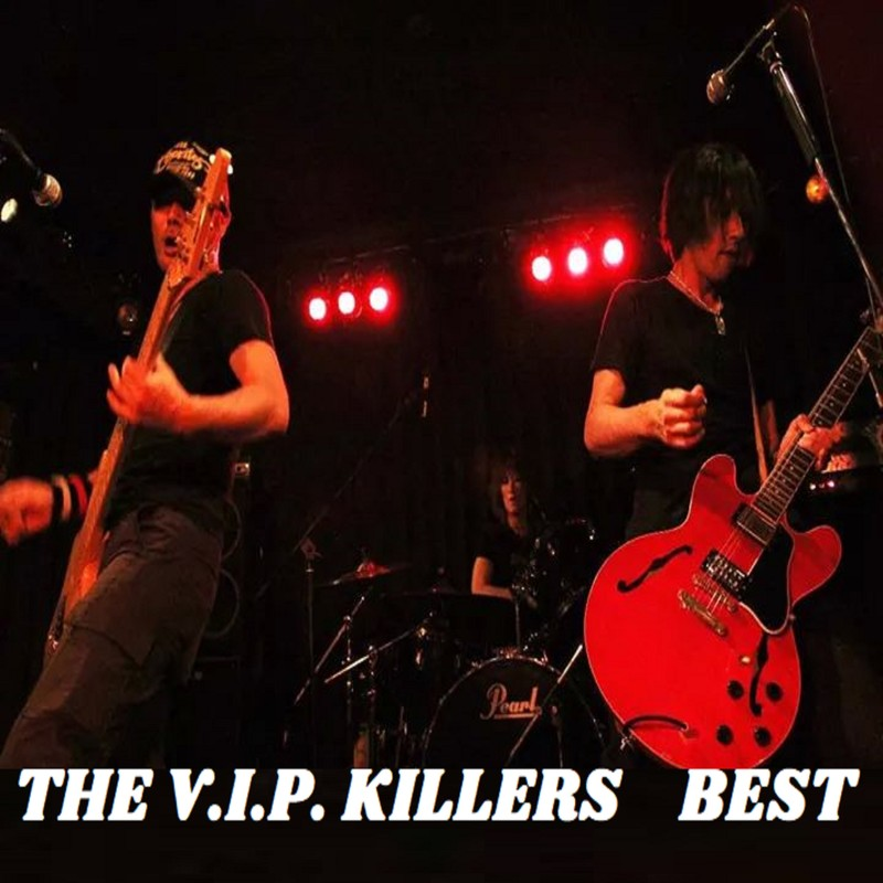 THE V.I.P. KILLERS BEST