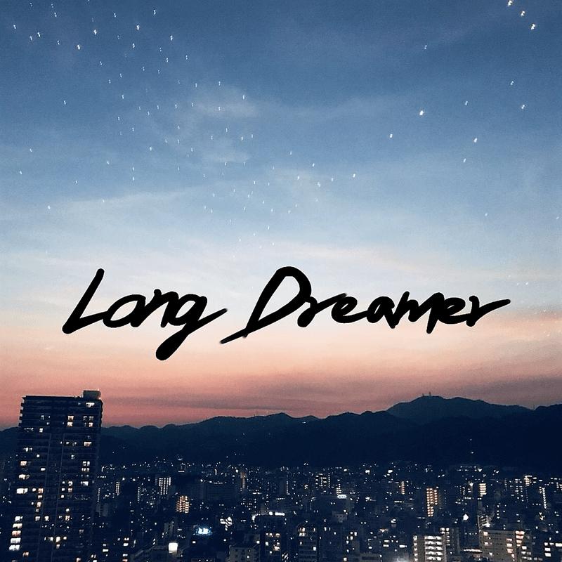 Long Dreamer