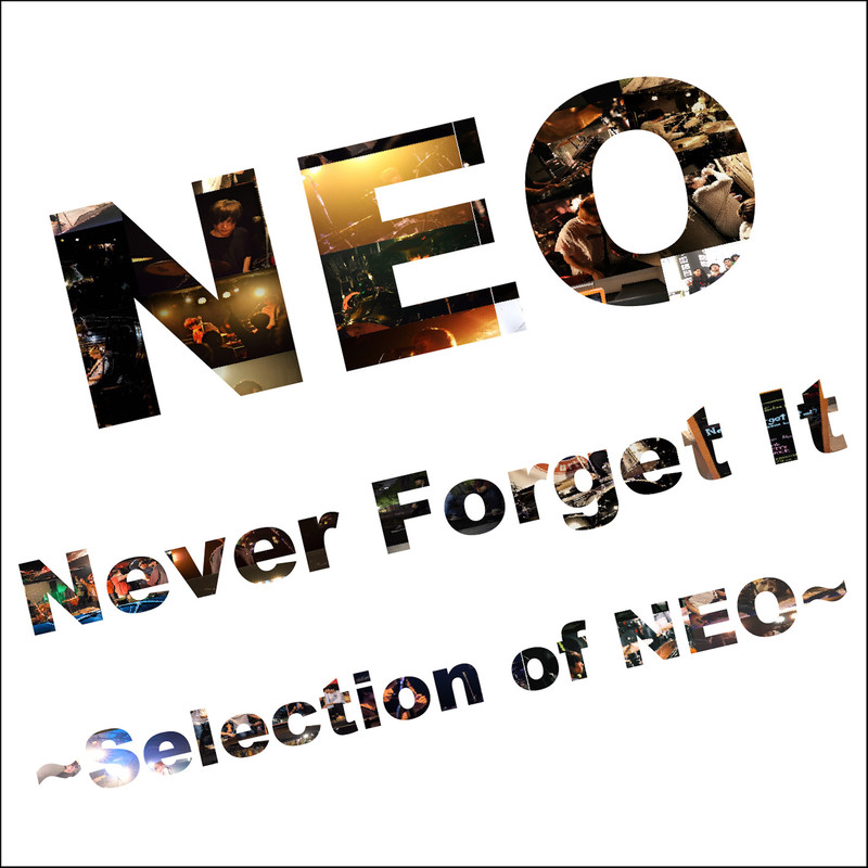 Never Forget It ~Selection of NEO~