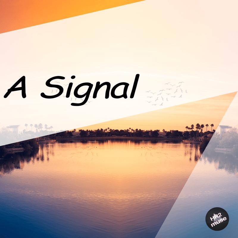 A Signal