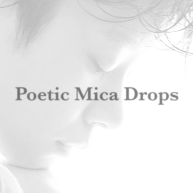 Poetic Mica Drops