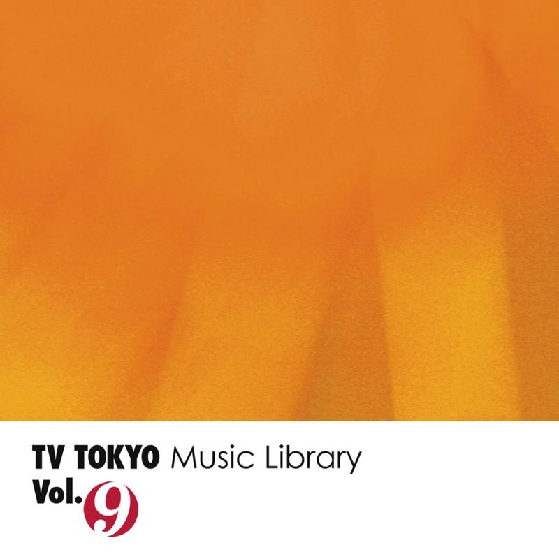 TV TOKYO Music Library Vol.9