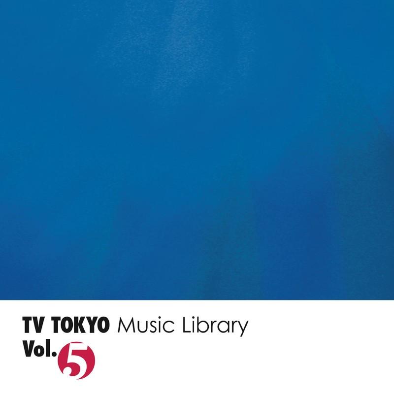TV TOKYO Music Library Vol.5