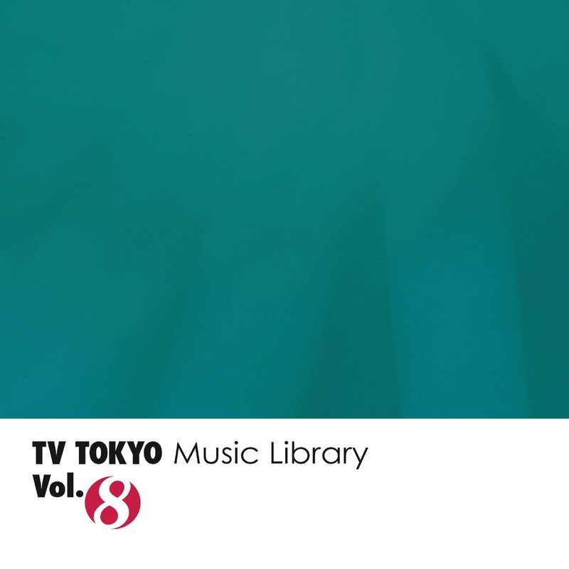 TV TOKYO Music Library Vol.8
