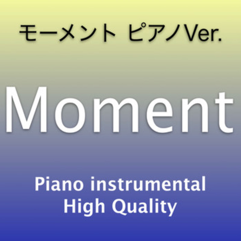 Moment Instrumental (Piano Ver.)