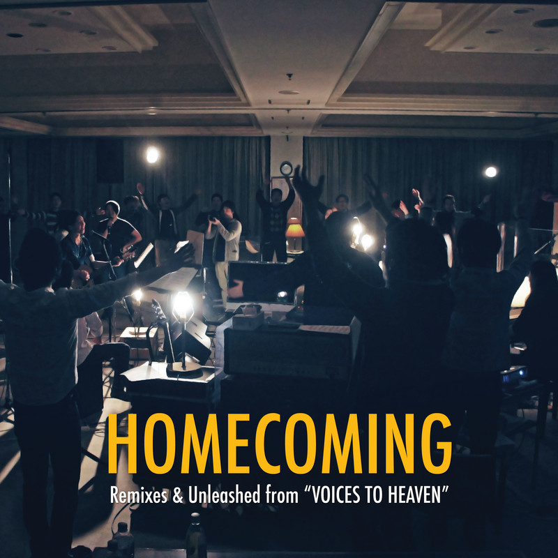 "HOMECOMING -Remixes & Unleashed from ""Voices To Heaven""-"