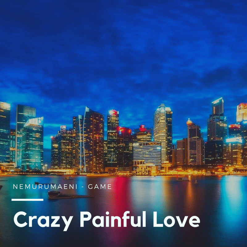 Crazy Painful Love