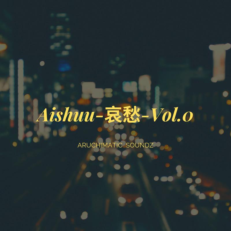 Aishuu-哀愁-Vol.0