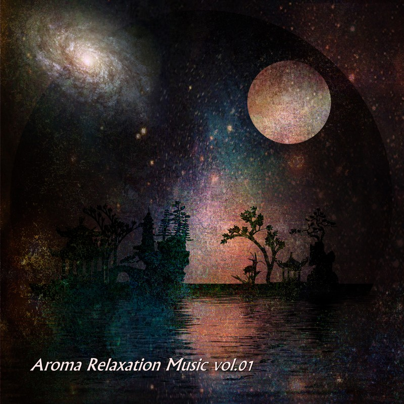 Aroma Relaxation Music vol.01