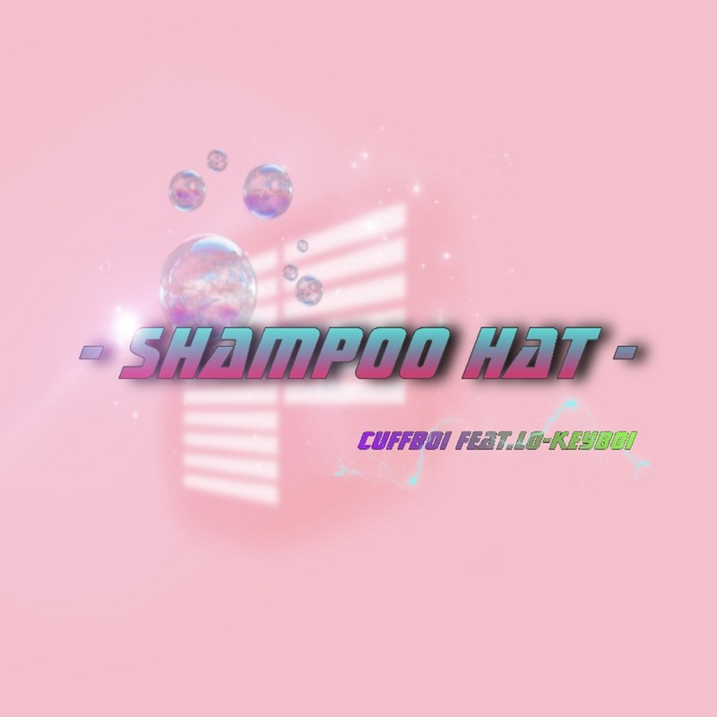 SHAMPOO HAT (feat. Lo-keyBoi)