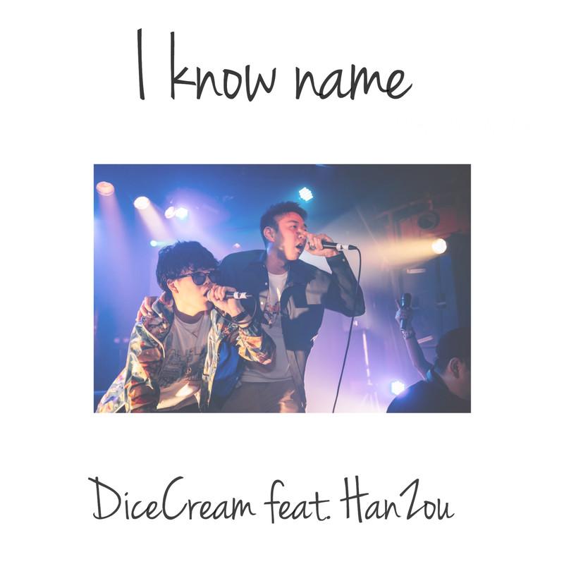 I know name (feat. HaNZoU)