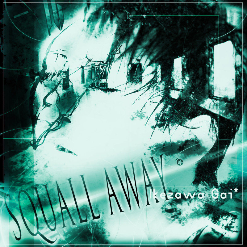 SQUALL AWAY