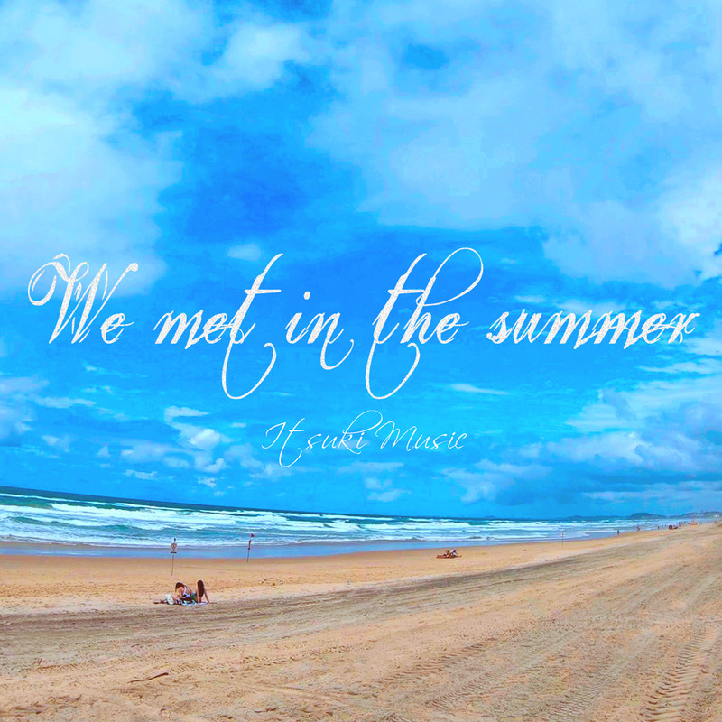We met in the summer (feat. Miwa)
