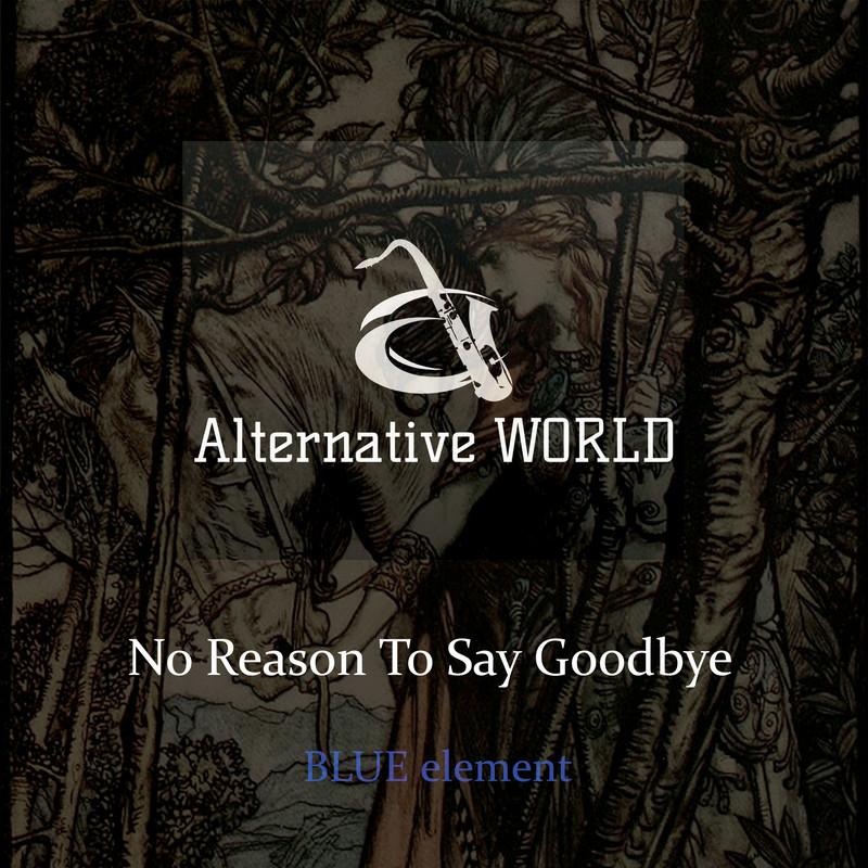 No Reason To Say Goodbye