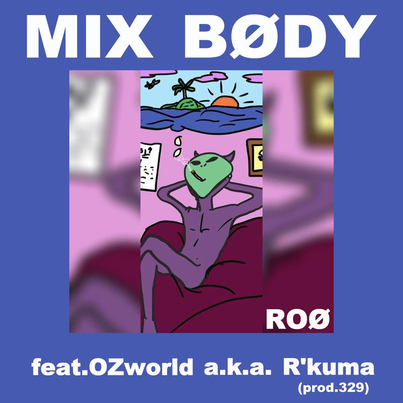 MIX BØDY (feat. OZworld a.k.a. R