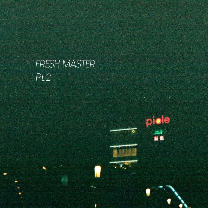 FRESH MASTER Pt.2