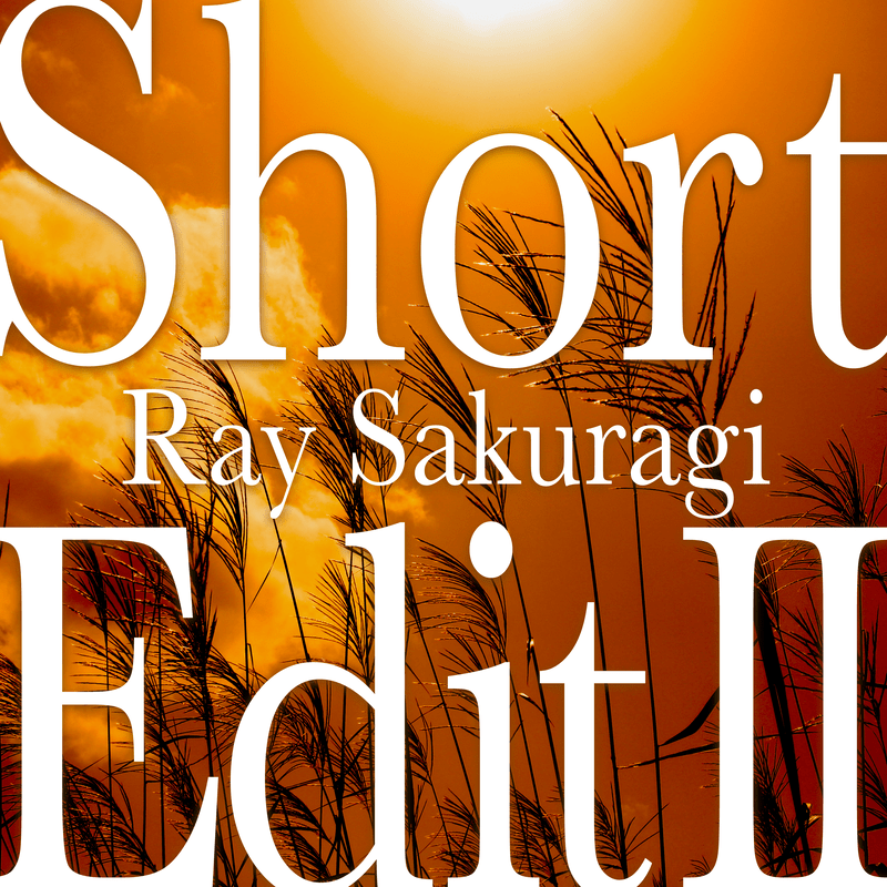 Short Edit II