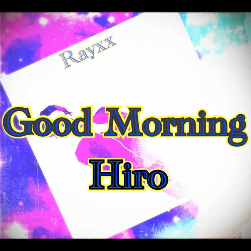 Good Morning Hiro