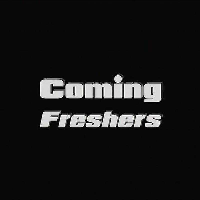 Coming Freshers