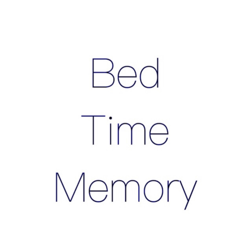 Bed Time Memory