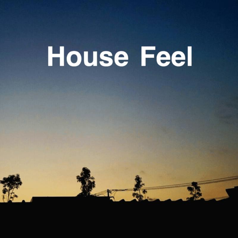 House Feel