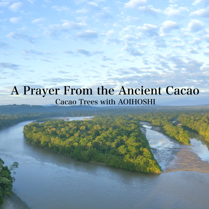A Prayer From the Ancient Cacao