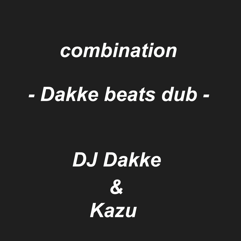 combination (Dakke beats dub)