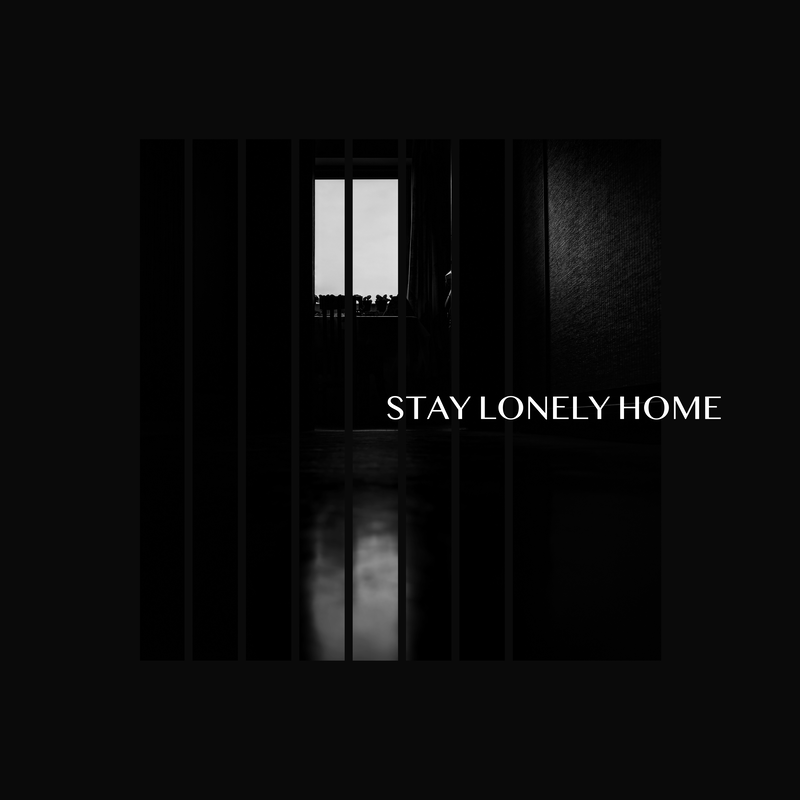 STAY LONELY HOME