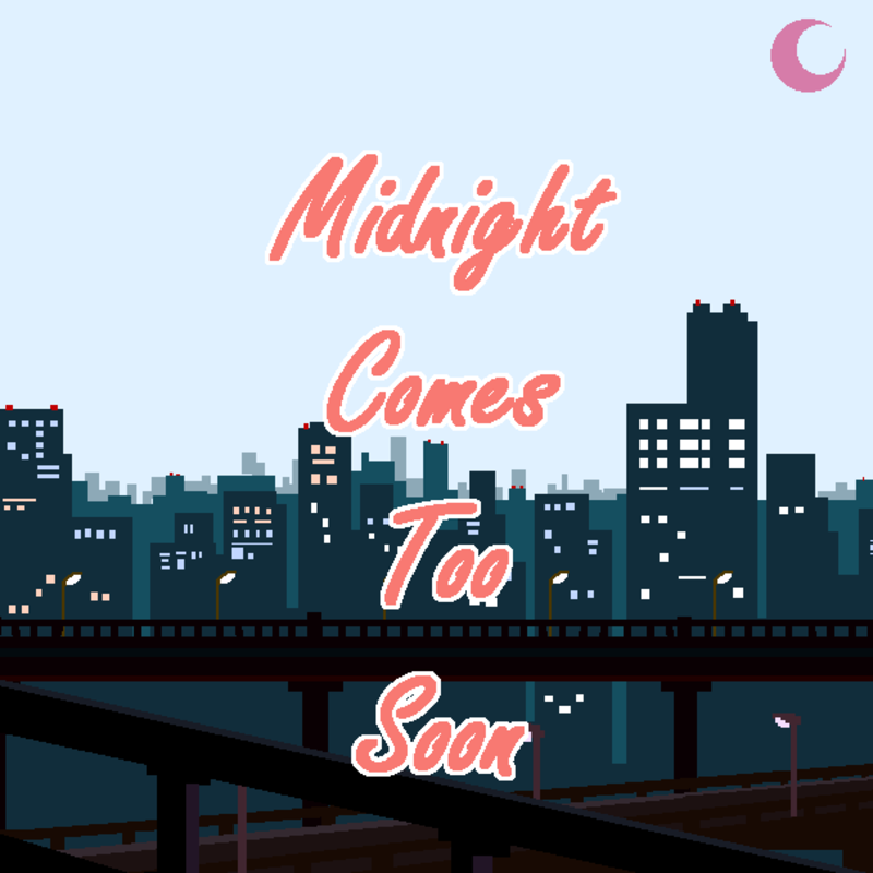 Midnight Comes Too Soon