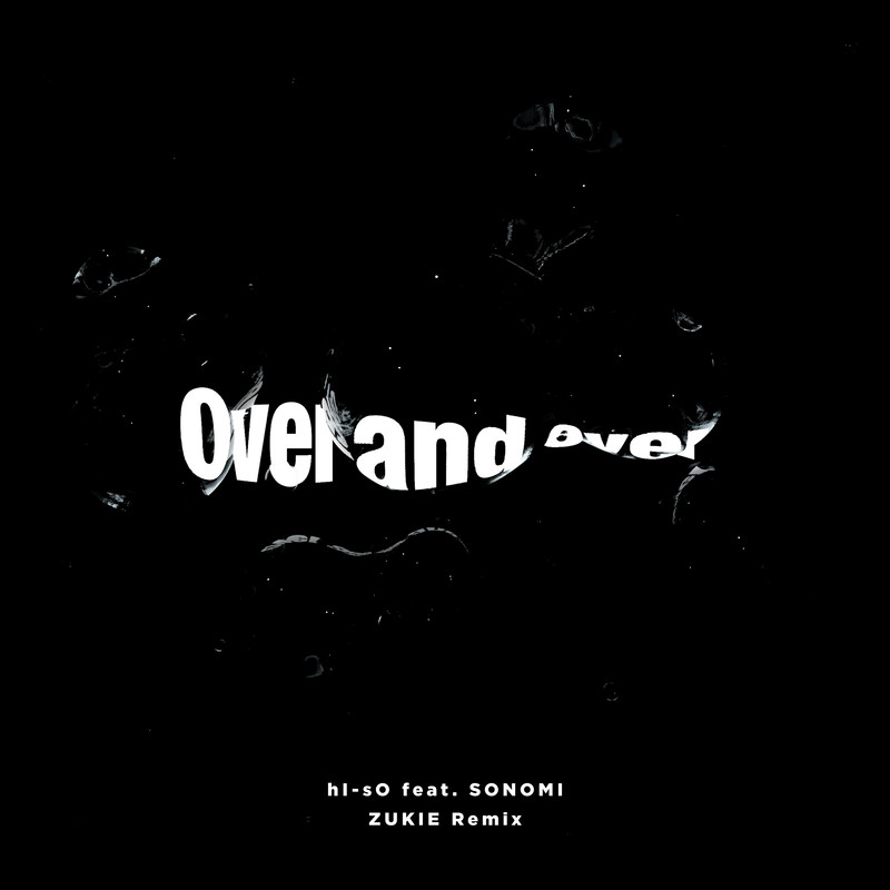Over and over (ZUKIE Remix) [feat. SONOMI]
