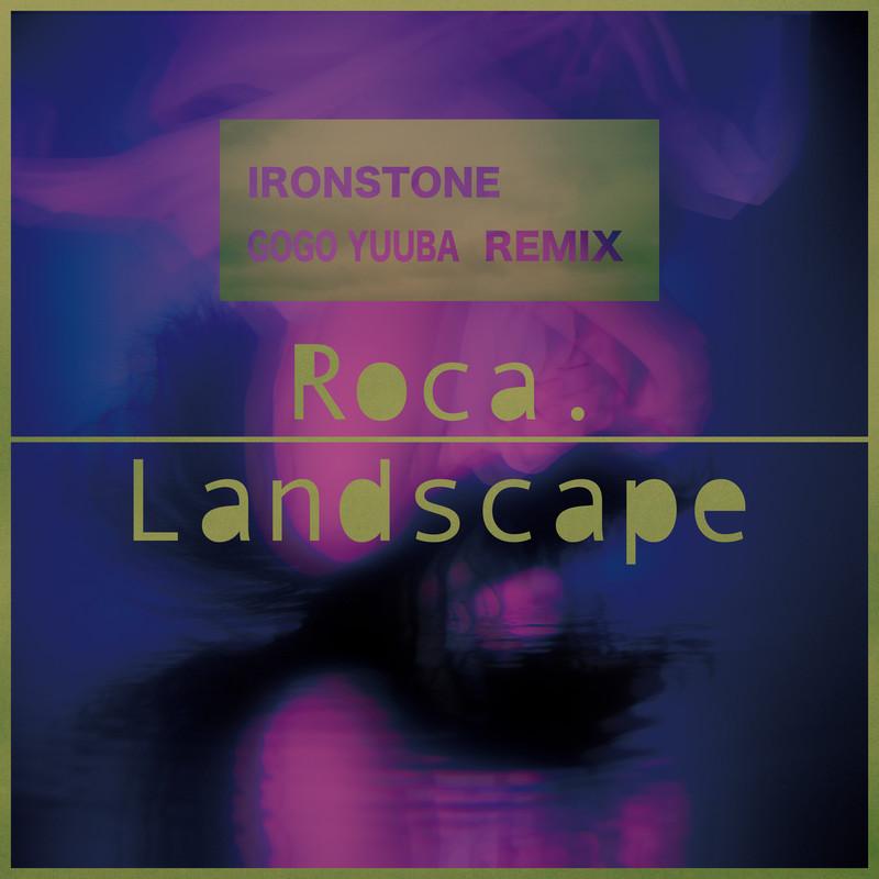 Landscape (IRON STONE GOGO YUUBA Remix) [feat. IRONSTONE]