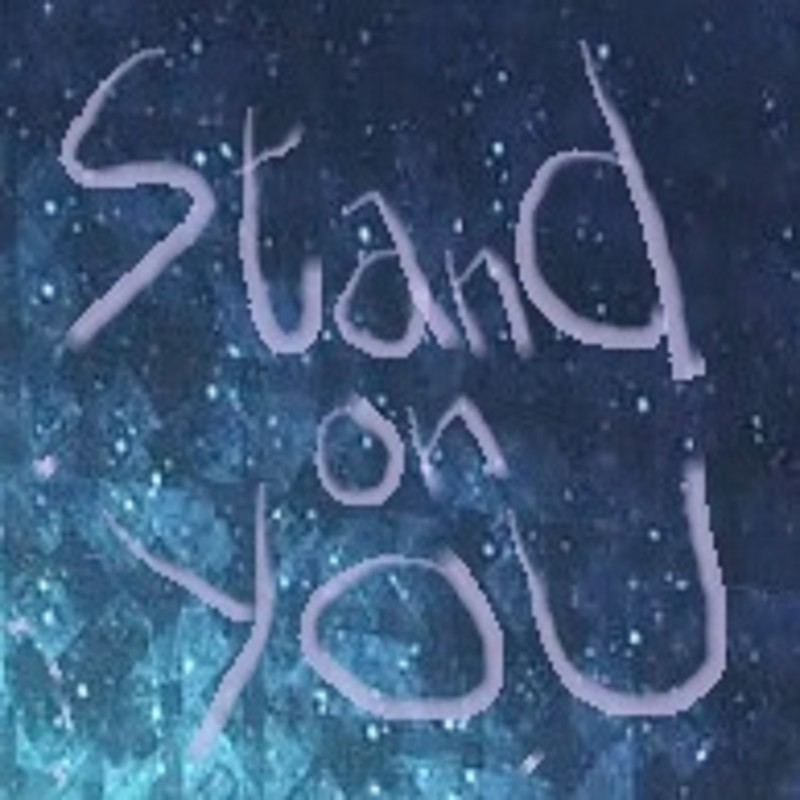 Stand On You