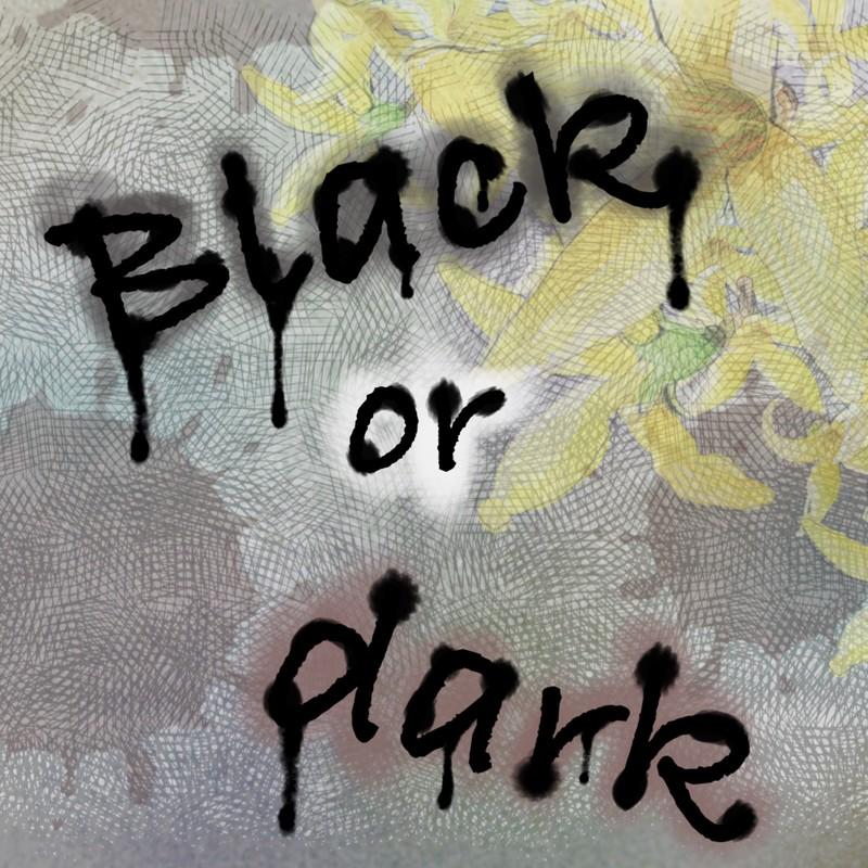 Black or dark