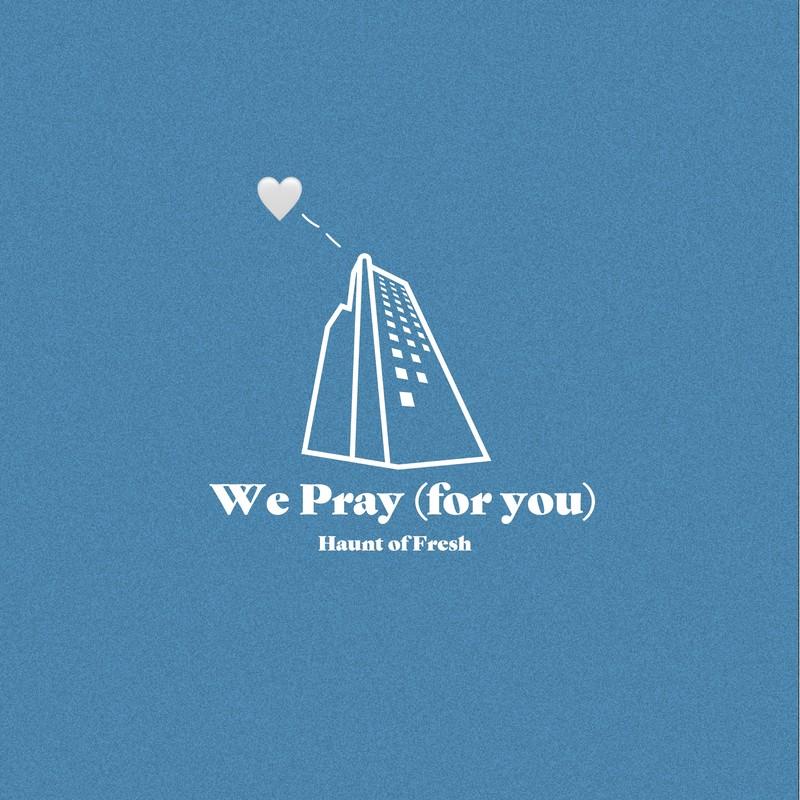 We Pray -for you- (feat. Sarah Hemi, RYUCHELL, KAZUO, maco marets, Celeina Ann, Jacob Sigman, BUGS, Young Dalu, FellNanD, 6B & Tatusya Iida)